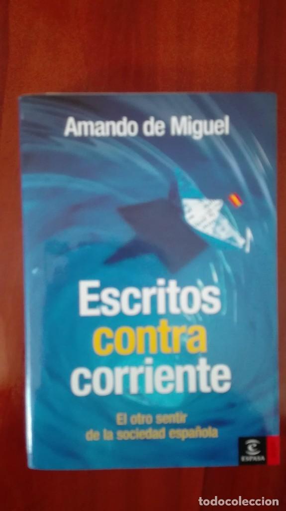 ESCRITOS CONTRA CORRIENTE AMANDO DE MIGUEL (Libros Nuevos - Humanidades - Sociología)