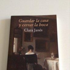Libros: GUARDAR LA CASA Y CERRAR LA BOCA (CLARA JANÉS). Lote 86711279