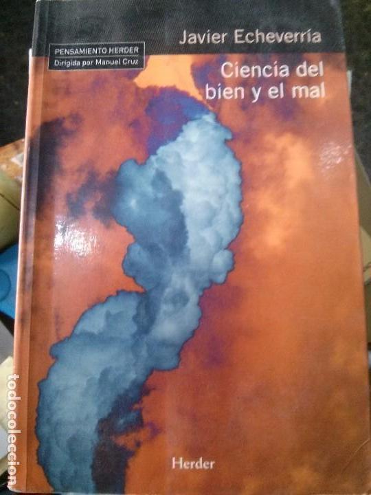 CIENCIA DEL BIEN Y EL MAL. J ECHEVARRIA ED.HERDER (Libros Nuevos - Humanidades - Sociología)