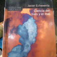 Libros: CIENCIA DEL BIEN Y EL MAL. J ECHEVARRIA ED.HERDER. Lote 89080992