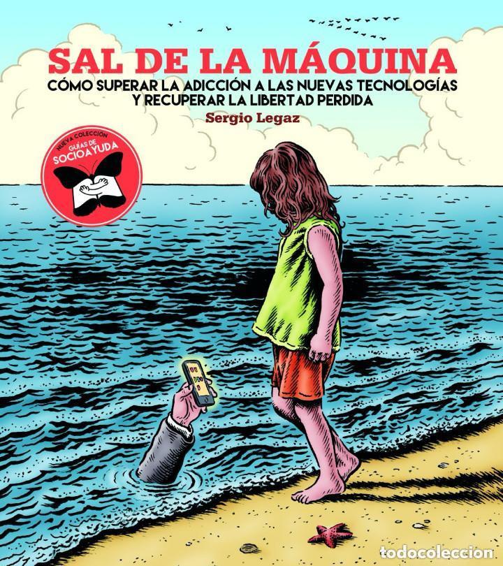 SAL DE LA MÁQUINA: CÓMO SUPERAR LA ADICCIÓN A LAS NUEVAS TECNOLOGÍAS (SERGIO LEGAZ, MIGUEL BRIEVA) (Libros Nuevos - Humanidades - Sociología)