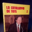 Libros: JOSEP FONT HUGUET, LA CATALUNYA DE TOTS 1,LIBRO FIRMADO POR EL AUTOR. Lote 98595879