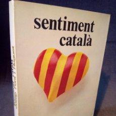 Libros: JOSEP FONT HUGUET, SENTIMENT CATALA,LIBRO FIRMADO POR EL AUTOR. Lote 98596163