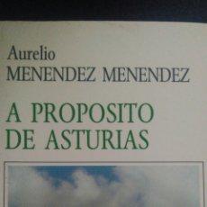 Libros: A PROPÓSITO DE ASTURIAS. AURELIO MENÉNDEZ. CON DEDICATORIA. BIBLIOTECA CAJA DE AHORROS DE ASTURIAS. . Lote 98957120