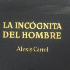 Libros: LA INCÓGNITA DEL HOMBRE. ALEXIS CARREL. JOAQUÍN GIL EDITOR. CARTONÉ PIEL. 370 PÁGINAS. TERCERA EDICI. Lote 98958275