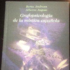 Libros: ANDRESS, BERTA. ANGOSO, ALBERTO. GRAFOPSICOLOGÍA DE LA MÍSTICA ESPAÑOLA. J. CASTILLA Y LEÓN. 2007. Lote 103978295
