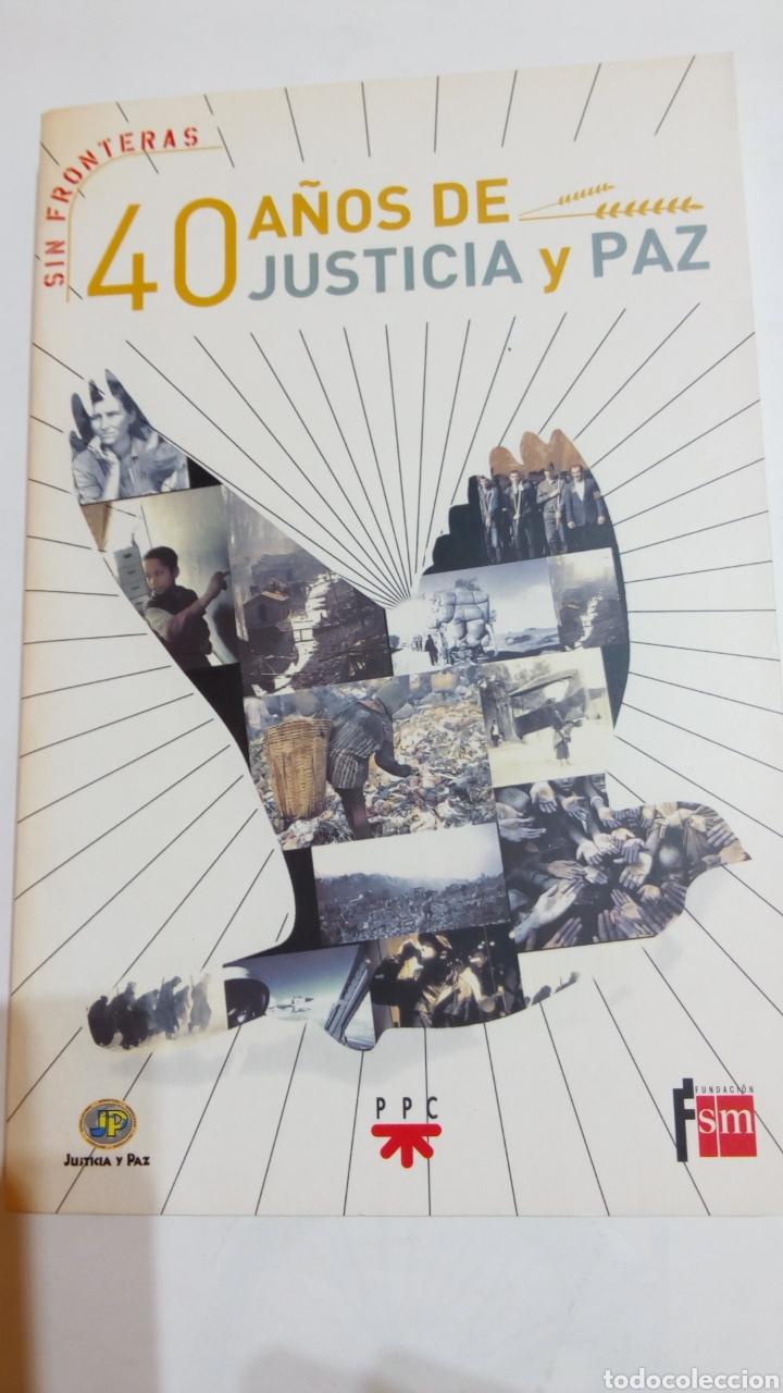 LIBRO 40 AÑOS DE JUSTICIA Y PAZ. SIN FRONTERAS. PPC. N°11. FUNDACIÓN SM (Libros Nuevos - Humanidades - Sociología)