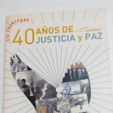 Libros: LIBRO 40 AÑOS DE JUSTICIA Y PAZ. SIN FRONTERAS. PPC. N°11. FUNDACIÓN SM. Lote 105217395