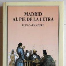 Libros: MADRID AL PIE DE LA LETRA (DEDICATORIA DEL AUTOR). Lote 105801792