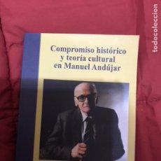 Libros: COMPROMISO HISTÓRICO Y TEORÍA CULTURAL EN MANUEL ANDUJAR.. Lote 108452918
