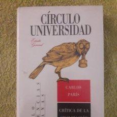 Libros: CRÍTICA DE LA CIVILIZACIÓN NUCLEAR / CARLOS PARÍS / CÍRCULO UNIVERSIDAD / 1ª EDICIÓN 1994 / PRECINTA. Lote 109455883
