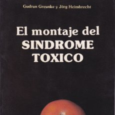 Libros: EL MONTAJE DEL SÍNDROME TÓXICO. LIBRO DESCATALOGADO Y MUY DIFÍCIL DE ENCONTRAR. Lote 110038167