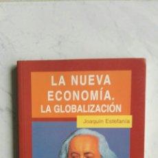 Libros: LA NUEVA ECONOMÍA. LA GLOBALIZACIÓN JOAQUÍN ESTEFANÍA TEMAS DE DEBATE 1996. Lote 110584980