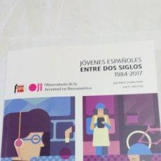 Libros: LIBRO JÓVENES ESPAÑOLES ENTRE DOS SIGLOS 1984-2017. FUNDACIÓN SM. JUAN MARÍA GONZÁLEZ ANLEO. Lote 110617287