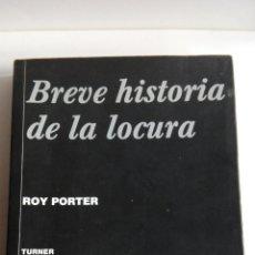 Libros: BREVE HISTORIA DE LA LOCURA. Lote 113221784