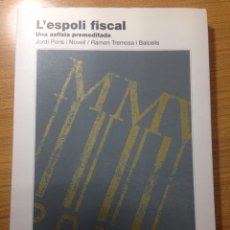 Libros: L'ESPOLI FISCAL. UNA ASFÍXIA PREMEDITADA. JORDI PONS/RAMON TREMOSA.. Lote 115035990
