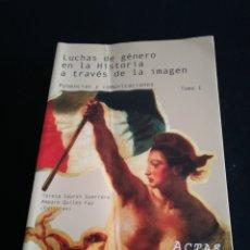 Libros: LIBRO LUCHAS DE GÉNERO EN LA HISTORIA A TRAVÉS DE LA IMAGEN TOMO I.. Lote 117015360