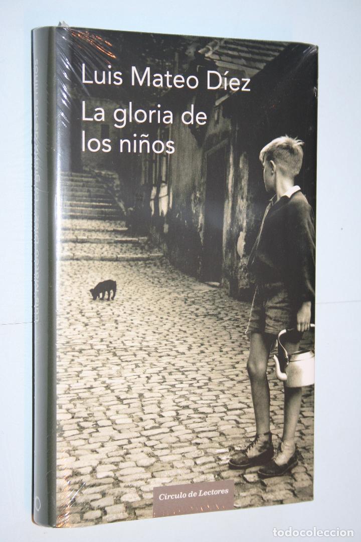 LA GLORIA DE LOS NIÑOS (LUIS MATEO DÍEZ) *** CIRCULO LECTORES *** PRECINTADO (Libros Nuevos - Humanidades - Sociología)