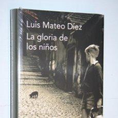 Libros: LA GLORIA DE LOS NIÑOS (LUIS MATEO DÍEZ) *** CIRCULO LECTORES *** PRECINTADO. Lote 121167727