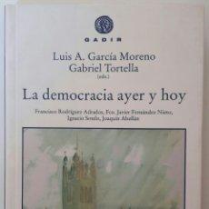 Libros: LIBRO LA DEMOCRACIA AYER Y HOY - LUIS GARCIA MORENO Y GABRIEL TORTELLA. Lote 128173019