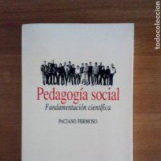 Libros: PEDAGOGÍA SOCIAL FUNDAMENTACIÓN CIENTÍFICA PACIANO FERMOSO. Lote 130487652
