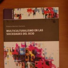 Libros: MULTICULTURALISMO EN LAS SOCIEDADES DEL OCIO. Lote 134118765