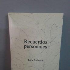 Libros: RECUERDOS PERSONALES POR JUAN ANDRADE. Lote 135774855