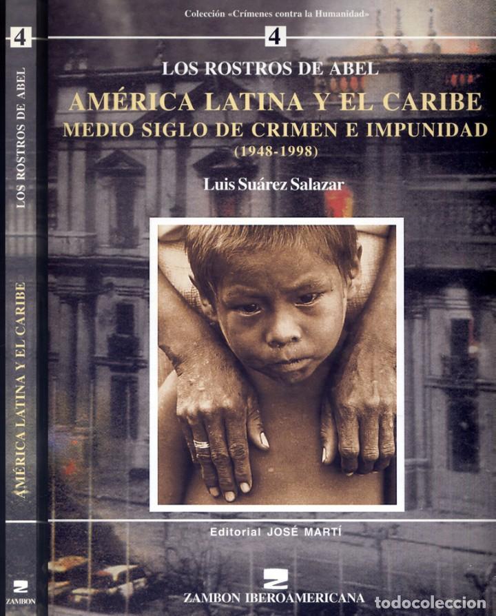 SUÁREZ. LOS ROSTROS DE ABEL. AMÉRICA LATINA Y EL CARIBE. MEDIO SIGLO DE CRIMEN E IMPUNIDAD... 2001. (Libros Nuevos - Humanidades - Sociología)