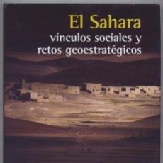 Libros: CHERKAOUI, MOHAMED. EL SAHARA, VÍNCULOS SOCIALES Y RETOS GEOESTRATÉGICOS. 2008.. Lote 137591718