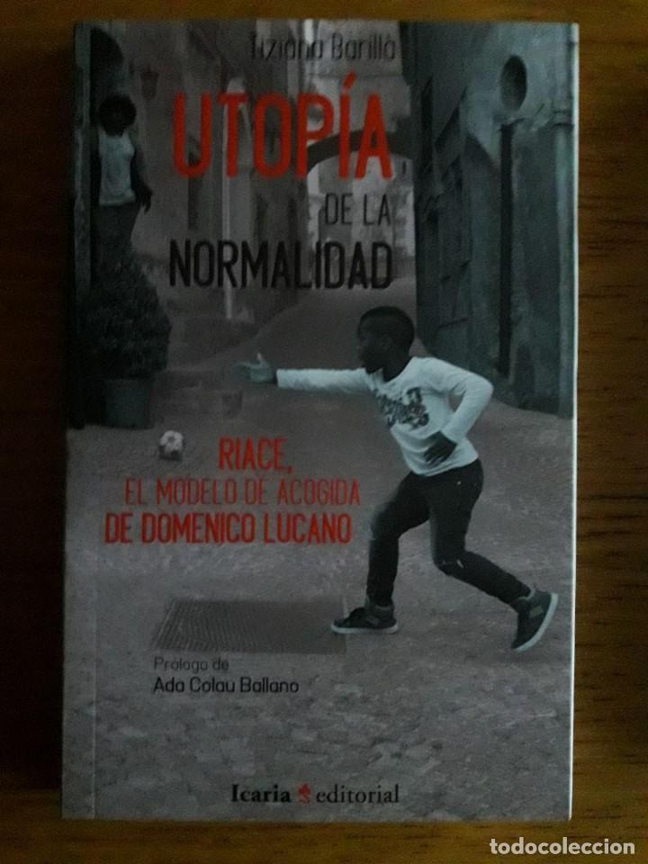 UTOPÍA DE LA NORMALIDAD / TIZIANA BARILLÀ / EDI. ICARIA / 1ª EDICION 2018 (Libros Nuevos - Humanidades - Sociología)