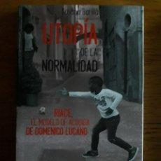 Libros: UTOPÍA DE LA NORMALIDAD / TIZIANA BARILLÀ / EDI. ICARIA / 1ª EDICION 2018. Lote 137886578