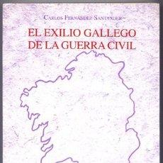 Libros: FERNÁNDEZ SANTANDER, CARLOS. EL EXILIO GALLEGO DE LA GUERRA CIVIL. 2003.. Lote 139168474