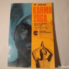 Libros: KARMA YOGA. EL YOGA MENTAL COMBINADO CON HATHA YOGA.AUTOR:WALTER GREEN. AÑO 1973. Lote 140010758