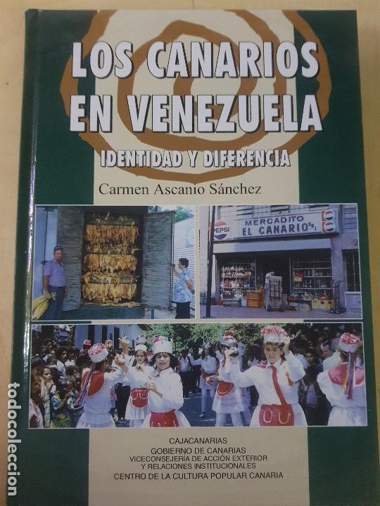 LOS CANARIOS EN VENEZUELA - CARMEN ASCANIO SÁNCHEZ - CENTRO DE LA CULT.POPULAR CANARIA- AÑO 2002 (Libros Nuevos - Humanidades - Sociología)