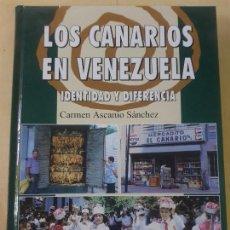Libros: LOS CANARIOS EN VENEZUELA - CARMEN ASCANIO SANCHEZ. Lote 144546862