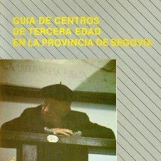 Libros: GUÍA DE CENTROS DE TERCERA EDAD EN LA PROVINCIA DE SEGOVIA. Lote 146558234