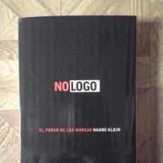 Libros: NAOMI KLEIN - NOLOGO - EL PODER DE LAS MARCAS. Lote 147670630