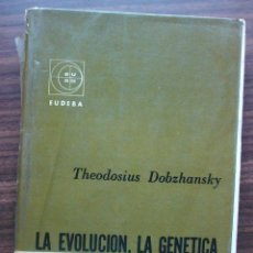 Libros: LA EVOLUCION, LA GENETICA Y EL HOMBRE. THEODOSIUS DOBZHANSKY. Lote 148220266