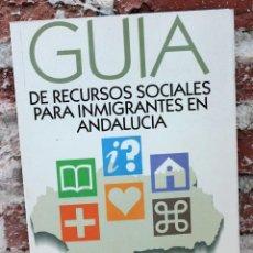Libros: GUÍA DE RECURSOS SOCIALES PARA INMIGRANTES EN ANDALUCÍA. Lote 149999314