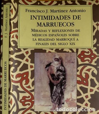 NTIMIDADES DE MARRUECOS. MIRADAS Y REFLEXIONES DE MÉDICOS ESPAÑOLES SOBRE LA REALIDAD... 2009. (Libros Nuevos - Humanidades - Sociología)
