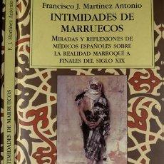 Libros: NTIMIDADES DE MARRUECOS. MIRADAS Y REFLEXIONES DE MÉDICOS ESPAÑOLES SOBRE LA REALIDAD... 2009.. Lote 150342554