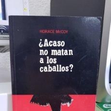 Libros: ¿ACASO NO MATAN A LOS CABALLOS?. Lote 151713698