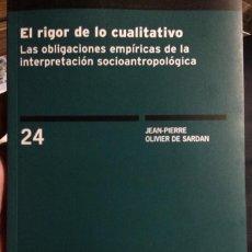 Libros: EL RIGOR DE LO CUALITATIVO. LAS OBLIGACIONES EMPÍRICAS DE LA INTERPRETACIÓN SOCIOANTROPOLÓGICA. CIS. Lote 152228982
