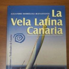 Libros: LA VELA LATINA CANARIA. Lote 154327770