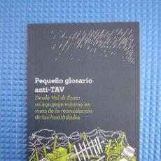 Libros: LIBRO - PEQUEÑO GLOSARIO ANTI TAV (ALCUNI DELLA BARRICATA DEL SOL LEVANTE) - 2011. Lote 154843390