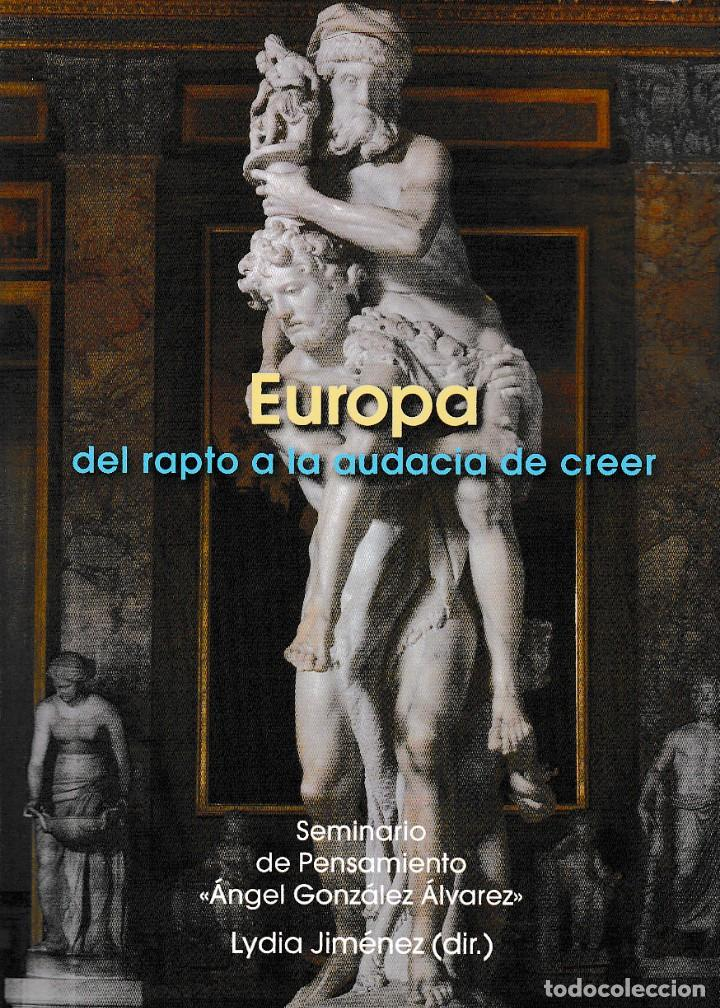EUROPA, DEL RAPTO A LA AUDACIA DE CREER (LYDIA JIMÉNEZ) F.U.E. 2019 (Libros Nuevos - Humanidades - Sociología)