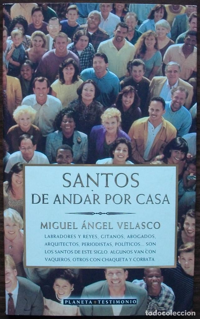 SANTOS DE ANDAR POR CASA. MIGUEL ANGEL VELASCO (Libros Nuevos - Humanidades - Sociología)