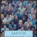 Libros: SANTOS DE ANDAR POR CASA. MIGUEL ANGEL VELASCO. Lote 159713962