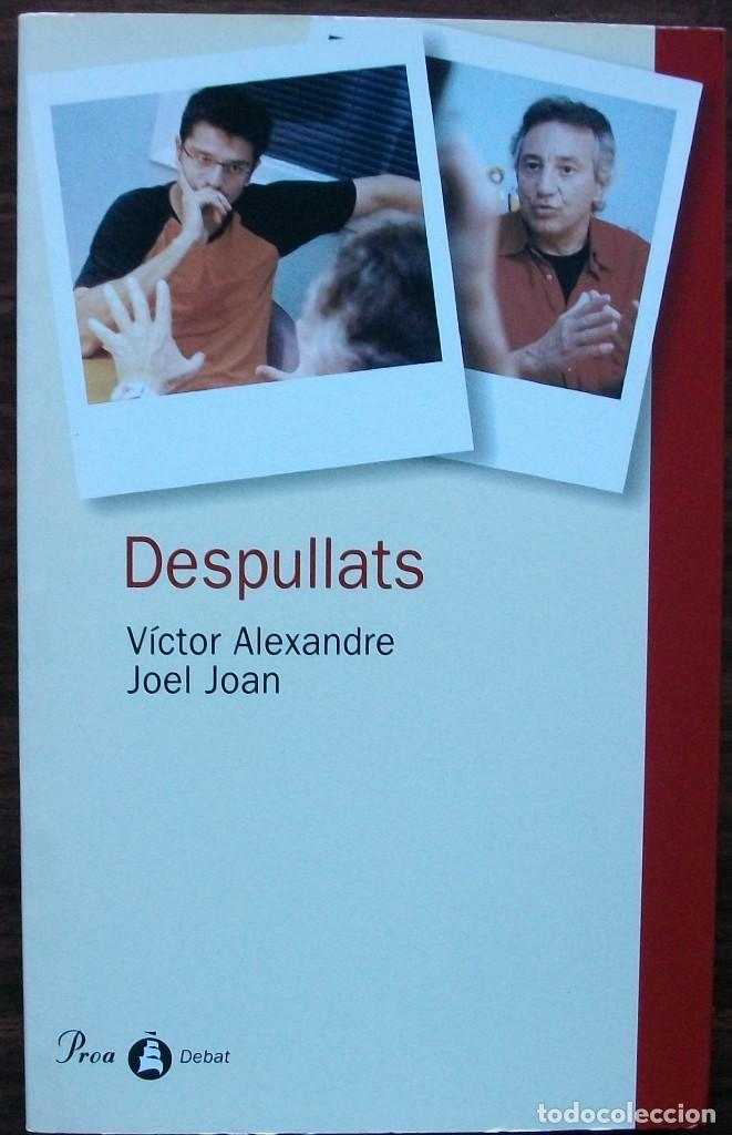 DESPULLATS. VICTOR ALEXANDRE, JOEL JOAN (Libros Nuevos - Humanidades - Sociología)