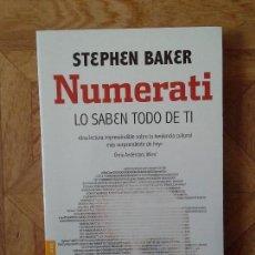 Libros: STEPHEN BAKER - NUMERATI - LO SABEN TODO DE TI. Lote 161757662